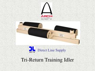 Tri-Return Training Idler