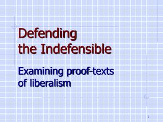 Defending the Indefensible