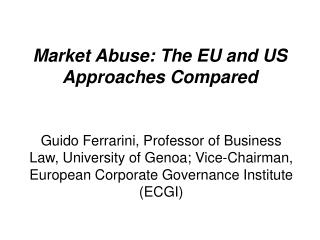 Market Abuse: The EU and US Approaches Compared