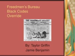 Freedmen s Bureau Black Codes Override