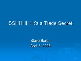 SSHHHH It s a Trade Secret