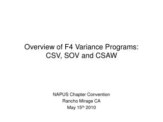 Overview of F4 Variance Programs: CSV, SOV and CSAW
