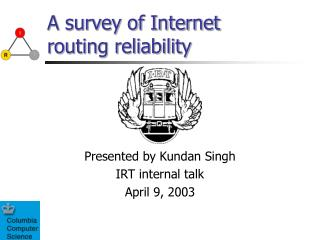 A survey of Internet routing reliability