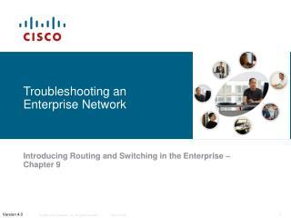 Troubleshooting an Enterprise Network
