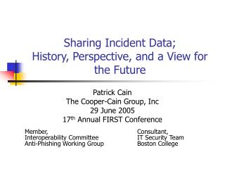 Sharing Incident Data;  History, Perspective, and a View for the Future