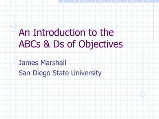 An Introduction to the  ABCs  Ds of Objectives