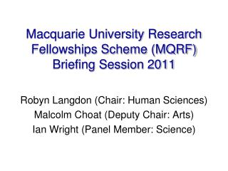 Macquarie University Research Fellowships Scheme MQRF Briefing Session 2011