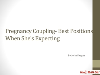 Pregnancy Coupling- Best Positions When She's Expecting