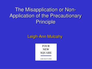 The Misapplication or Non-Application of the Precautionary Principle