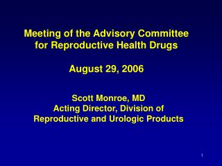 Meeting of the Advisory Committee for Reproductive Health Drugs  August 29, 2006