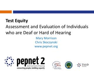 Test Equity Assessment and Evaluation of Individuals who are Deaf or Hard of Hearing