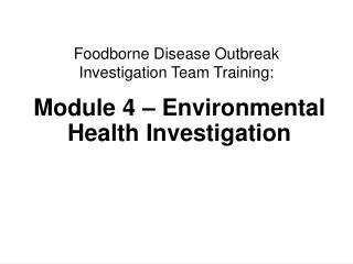 Module 4   Environmental Health Investigation