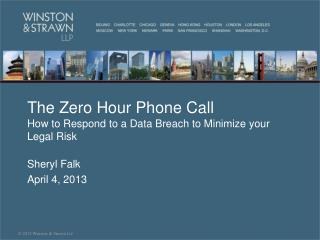 The Zero Hour Phone Call How to Respond to a Data Breach to Minimize your Legal Risk