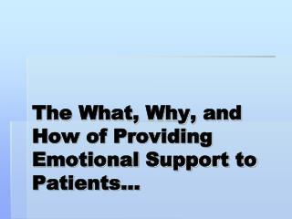 The What, Why, and How of Providing Emotional Support to Patients