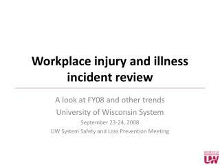 Workplace injury and illness incident review