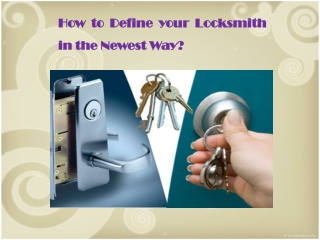 How to Define your Locksmith in the Newest Way?