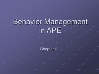 Behavior Management in APE