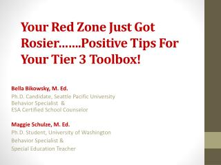 Your Red Zone Just Got Rosier  .Positive Tips For Your Tier 3 Toolbox