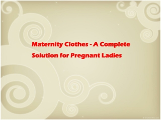 Maternity Clothes - A Complete Solution for Pregnant Ladies