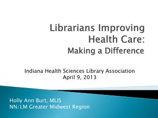 Librarians Improving Health Care: