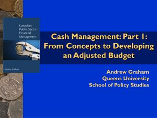 cash management: part 1: from concepts to developing an adjusted budget