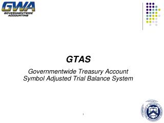 gtas governmentwide treasury account symbol adjusted trial balance system