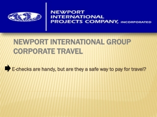 Newport International Group Corporate Travel: E-checks