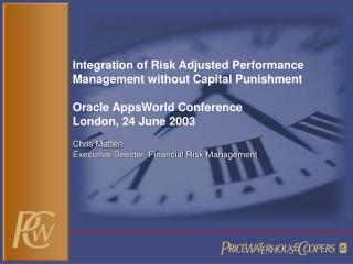 integration of risk adjusted performance management without capital punishment  oracle appsworld conference london, 24 j