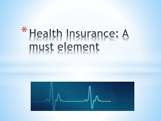 Health Insurance - A Must Element