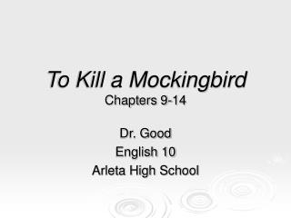 To Kill a Mockingbird Chapters 9-14
