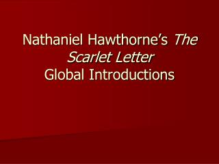 Nathaniel Hawthorne s The Scarlet Letter Global Introductions
