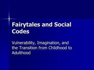 Fairytales and Social Codes