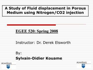 EGEE 520: Spring 2008  Instructor: Dr. Derek Elsworth  By: Sylvain-Didier Kouame