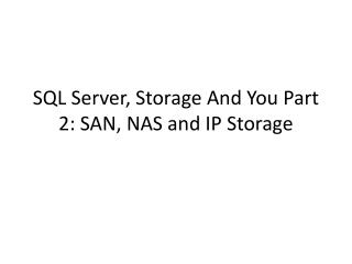 SQL Server, Storage And You Part 2: SAN, NAS and IP Storage