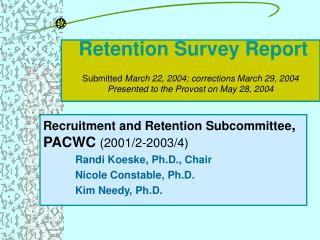 Retention Survey Report  Submitted March 22, 2004; corrections March 29, 2004 Presented to the Provost on May 28, 2004