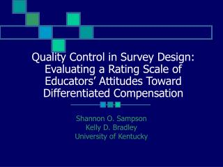 Quality Control in Survey Design: Evaluating a Rating Scale of Educators  Attitudes Toward Differentiated Compensation