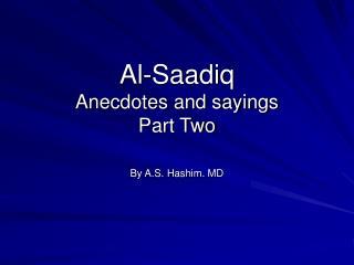 Al-Saadiq Anecdotes and sayings Part Two