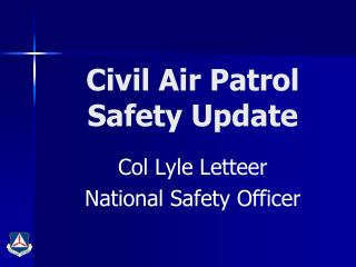Civil Air Patrol Safety Update