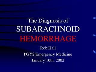 The Diagnosis of SUBARACHNOID HEMORRHAGE