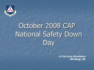 October 2008 CAP National Safety Down Day