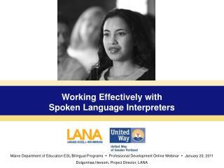 Working Effectively with  Spoken Language Interpreters