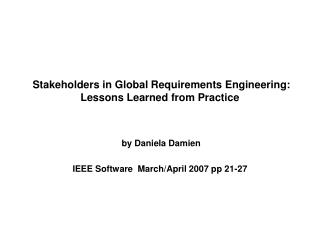 Stakeholders in Global Requirements Engineering: Lessons Learned from Practice