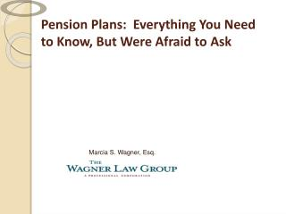 Pension Plans:  Everything You Need  to Know, But Were Afraid to Ask