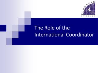 The Role of the International Coordinator