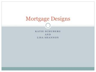 Mortgage Designs