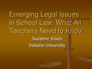 Emerging Legal Issues in School Law: What All Teachers Need to Know