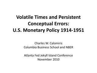 Volatile Times and Persistent Conceptual Errors:  U.S. Monetary Policy 1914-1951
