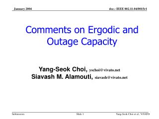 Comments on Ergodic and Outage Capacity