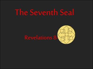 The Seventh Seal  Revelations 8-11