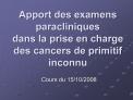 apport des examens paracliniques  dans la prise en charge  des cancers de primitif inconnu